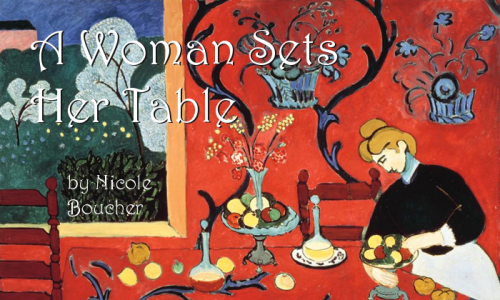 """A Woman Sets Her Table"" by Nicole Boucher"